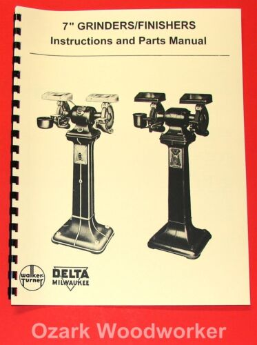 "DELTA MILWAUKEE-Walker Turner 7/"" Grinders Instructions /& Parts Manual 1048"