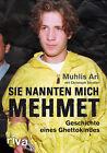 Sie nannten mich Mehmet von Muhlis Ari und Christoph Strasser (2013, Gebundene Ausgabe)