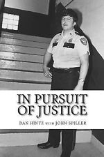 In Pursuit of Justice : Memoirs of a Small-Town Sheriff by Dan Hintz (2015,...