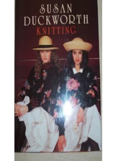 Knitting: Over 30 Original Designs By Susan Duckworth