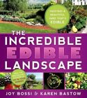 The Incredible Edible Landscape by Joy Bossi 9781462110285 Paperback 2012