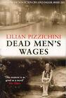 Dead Men's Wages by Lilian Pizzichini (Paperback, 2003)