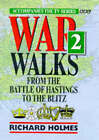 War Walks: v.2: From the Battle of Hastings to the Blitz by Richard Holmes (Hardback, 1997)
