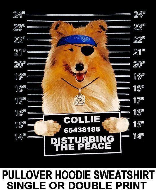 VERY COOL COLLIE MUG SHOT FUNNY NAUGHTY BAD DOG PULLOVER HOODIE SWEATSHIRT WS771