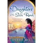 Daughters of the Silk Road by Debbie Rix (Paperback / softback, 2016)