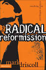 The Radical Reformission: Reaching Out Without Selling Out by Mark Driscol (Paperback, 2004)