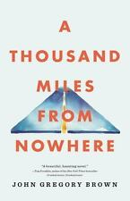 A Thousand Miles from Nowhere, Brown, John Gregory Book