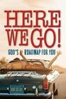 Here We Go!: God's Roadmap for You by Worthy Inspired (Hardback, 2015)