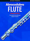 Abracadabra Woodwind,Abracadabra: Abracadabra Flute (Pupil's book): The Way to Learn Through Songs and Tunes by Malcolm Pollock (Paperback, 2008)