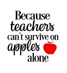 Because Teachers Can T Survive On Apples X 2 Wine Bottle Vinyl Stickers X 2 Ebay