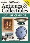 Warman's  Antiques and Collectibles Price Guide: 2011 by Mark F. Moran (Paperback, 2010)