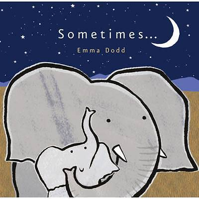 1 of 1 - Sometimes..., Emma Dodd, Good Condition Book, ISBN 9781848775619