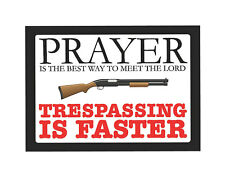 "Warning Property owner is armed no trespassing 12"" x 8"" Aluminum Sign prayer"