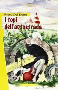 I-topi-dell-039-autostrada-Sauro-Del-Dotto