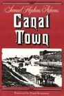 Canal Town by Samuel Hopkins Adams (Paperback, 2006)