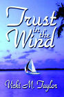 Trust in the Wind by Vicki M Taylor (Paperback / softback, 2006)