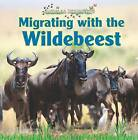 Migrating with the Wildebeest by Thessaly Catt (Hardback, 2011)