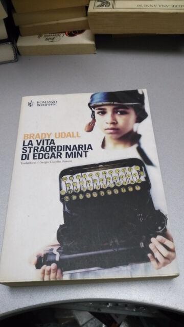 LA VITA STRAORDINARIA DI EDGAR MINT, Brady Udall, Bompiani 2001