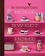The Hummingbird Bakery Home Sweet Home: 100 new recipes for baking brilliance by