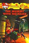 Mummy with No Name by Geronimo Stilton (Hardback, 2006)