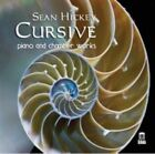 Sean Hickey - Cursive: Piano and Chamber Works by (2014)
