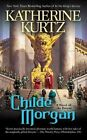Childe Morgan 9780441015542 by Katherine Kurtz Paperback