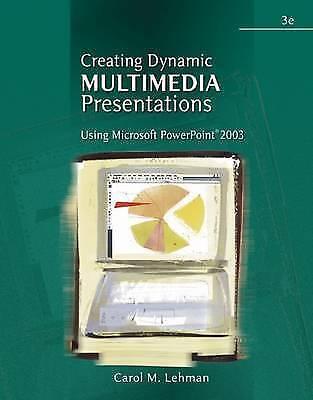 Creating Dynamic Multimedia Presentations: Using Microsoft PowerPoint 2003, Lehm