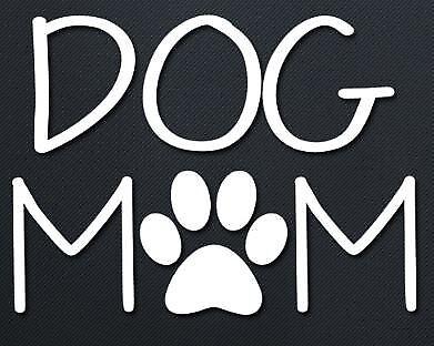 DOG MOM Decal Vinyl Car Window Sticker ANY SIZE