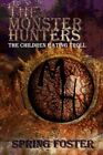 The Monster Hunters 9781451215496 by Spring Foster Paperback