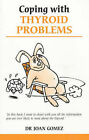 Coping with Thyroid Problems by Joan Gomez (Paperback, 1994)