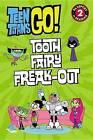 Teen Titans Go!: Tooth Fairy Freak-Out by Jennifer Fox (Paperback / softback, 2016)