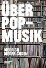 Über Pop-Musik von Diedrich Diederichsen (2014, Taschenbuch)