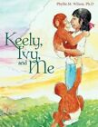Keely Ivy and Me 9781438972190 by Ph. D. Phyllis M. Wilson Book