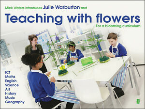 Mick Waters Introduces: Teaching with Flowers for a Blooming Curriculum by...
