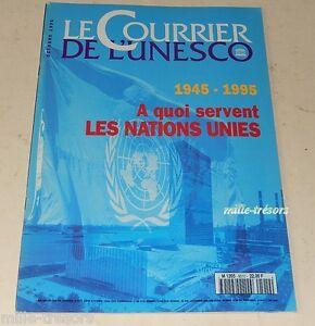 Le-COURRIER-de-L-UNESCO-1945-1995-A-quoi-servent-les-NATIONS-UNIES-OCT-1995