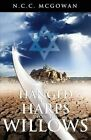 We Hanged Our Harps Upon the Willows by N C C McGowan (Paperback / softback, 2014)