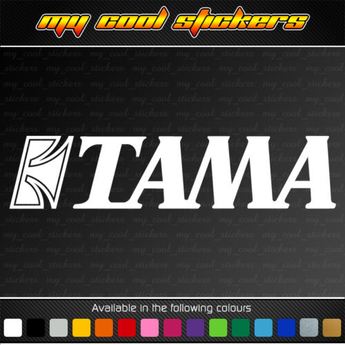 3 sizes available Tama Drums Sticker Decal for 4x4,car,ute,window,instrument