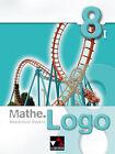 Mathe.Logo 8/1 Realschule Bayern von Andreas Schüssler, Andreas Gilg, Matthias Ludwig, Evelyn Mühlbauer und Michael Kleine (2013, Gebundene Ausgabe)