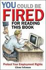 You Could be Fired for Reading This Book: Protect Your Employment Rights by Glenn Solomon (Paperback, 2004)