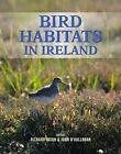 Bird Habitats in Ireland by The Collins Press (Hardback, 2012)