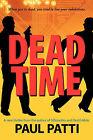 Dead Time by Paul Patti (Paperback, 2007)