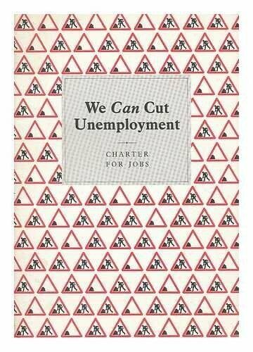 We Can Cut Unemployment, Charter For Jobs, Used; Very Good Book