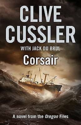 "1 of 1 - ""AS NEW"" Corsair (The Oregon Files), du Brul, Jack, Cussler, Clive, Book"