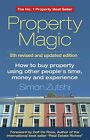 Property Magic: How to Buy Property Using Other People's Time, Money and Experience by Simon Zutshi (Paperback, 2015)