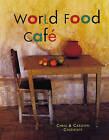 The World Food Cafe by Carolyn Caldicott, Chris Caldicott (Paperback, 2002)