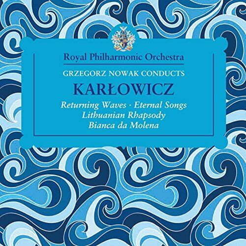 Royal Philharmonic Orchestra - Grzegorz Nowak Conducts Karlowicz [CD]