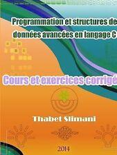 Programmation et Structures de Données Avancées en Langage C : Cours et...