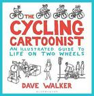 The Cycling Cartoonist: An Illustrated Guide to Life on Two Wheels by Dave Walker (Hardback, 2017)