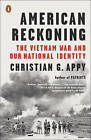 American Reckoning: The Vietnam War and Our National Identity by Christian B. Appy (Paperback, 2016)