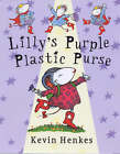 Lilly's Purple Plastic Purse by Kevin Henkes (Paperback, 1998)